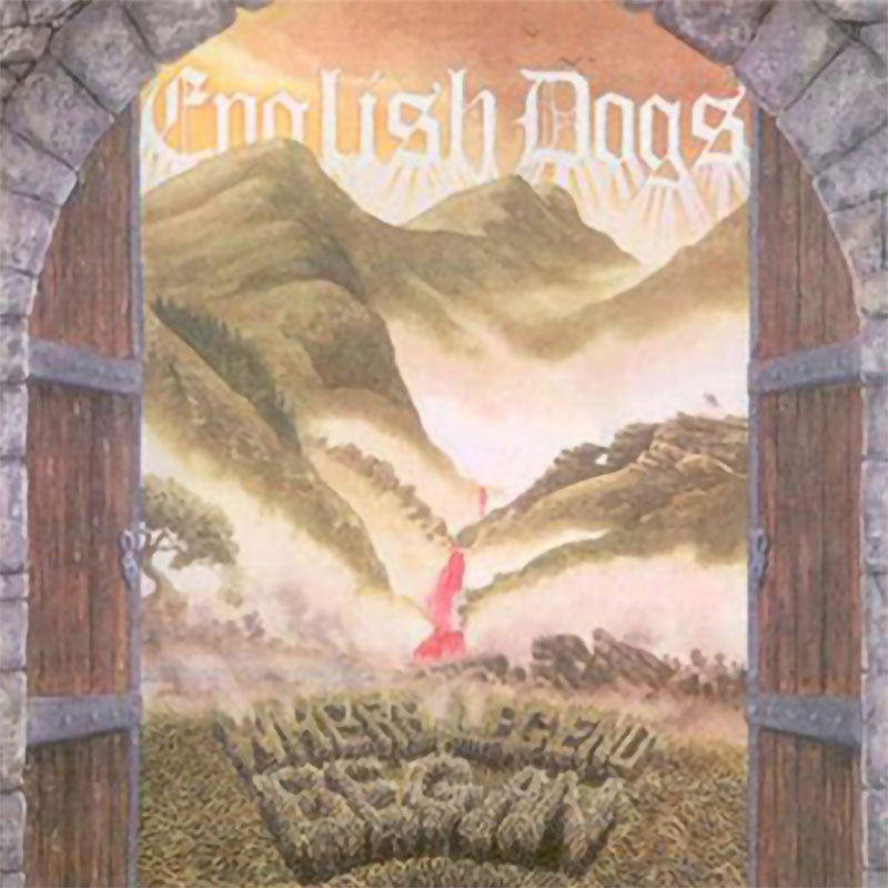 English Dogs - Where Legend Began (2008 Reissue) (CD)