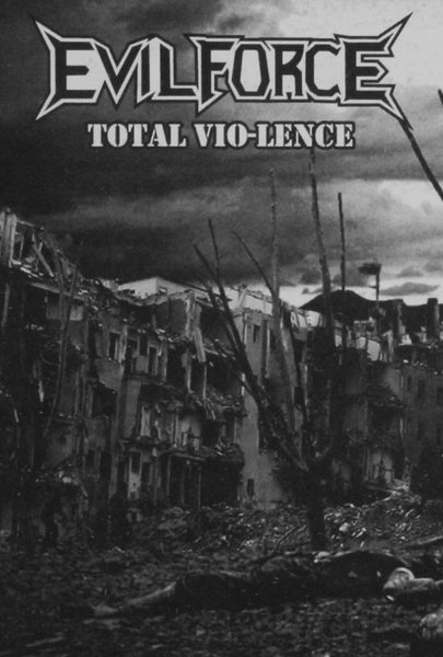 Evil Force - Total Vio-lence (Cassette)