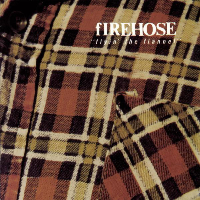 Firehose - Flyin' the Flannel (2012 Reissue) (CD)