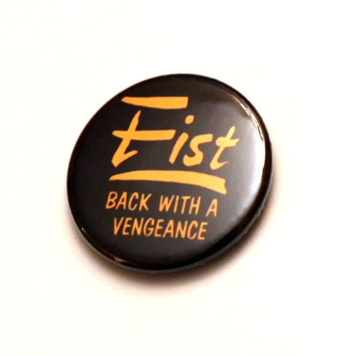 Fist - Back With a Vengeance (Badge)