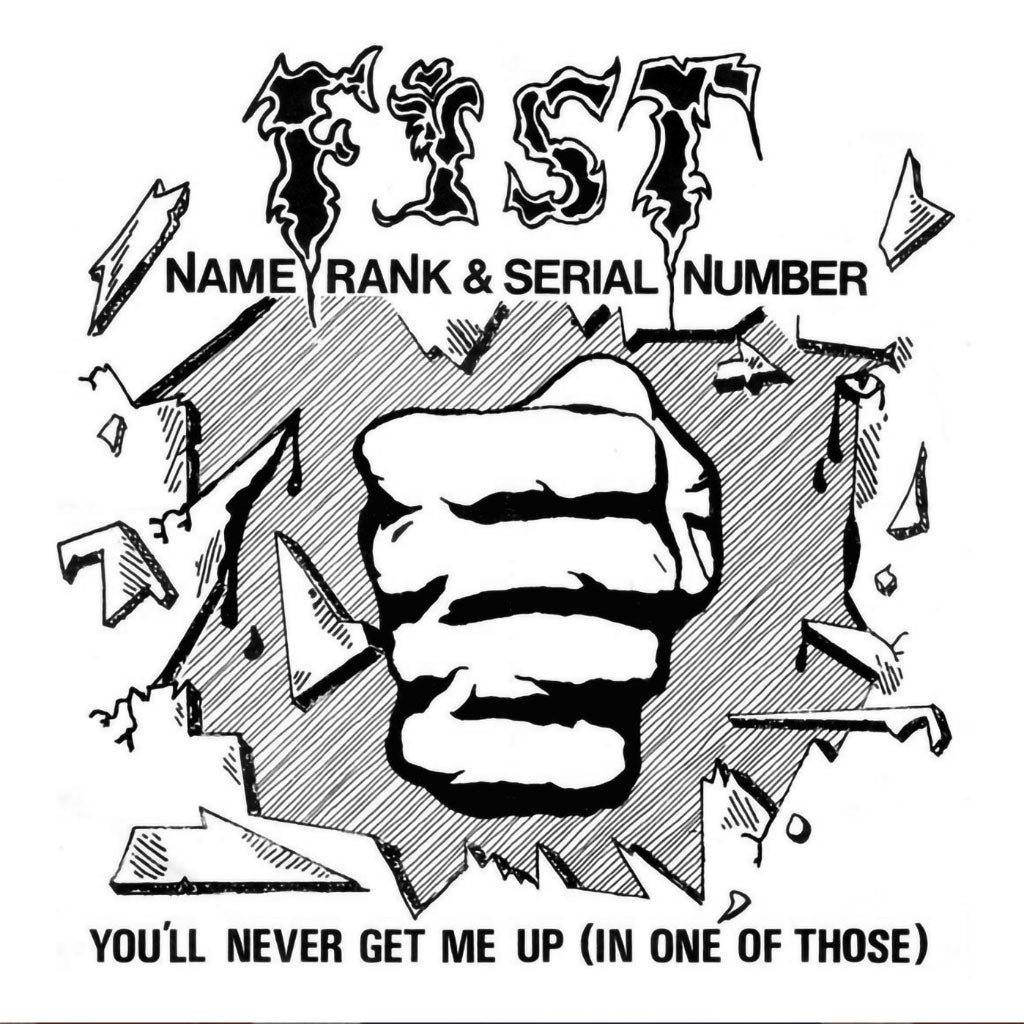 Fist - Name, Rank & Serial Number (2018 Reissue) (CD)