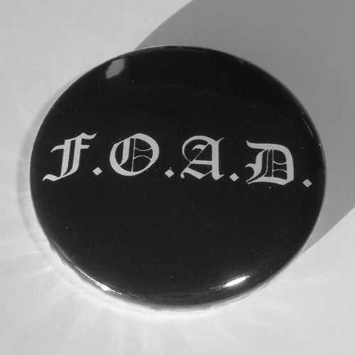 F.O.A.D. (White) (Badge)