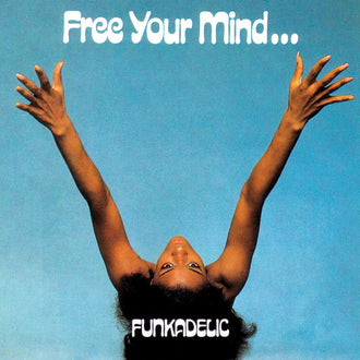 Funkadelic - Free Your Mind... and Your Ass Will Follow (2005 Reissue) (CD)