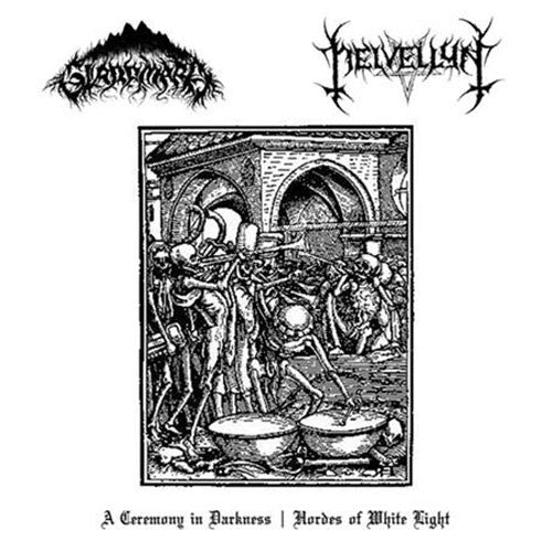 Glaramara / Helvellyn - A Ceremony in Darkness / Hordes of White Light (CD-R)