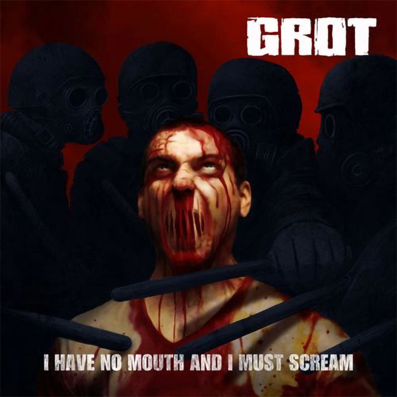 Grot - I Have No Mouth and I Must Scream (EP)