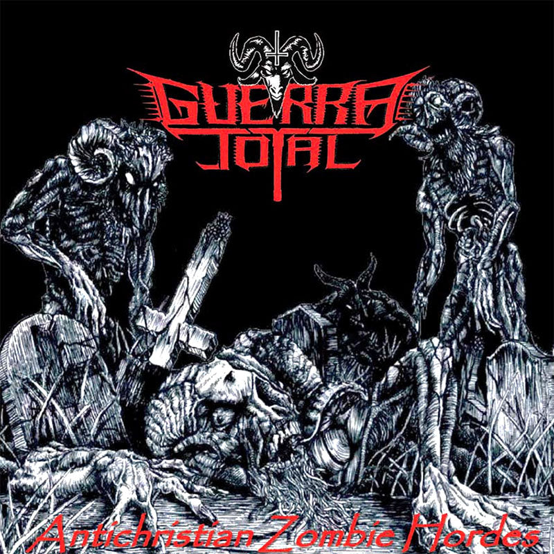 Guerra Total - Antichristian Zombie Hordes (2013 Reissue) (CD)