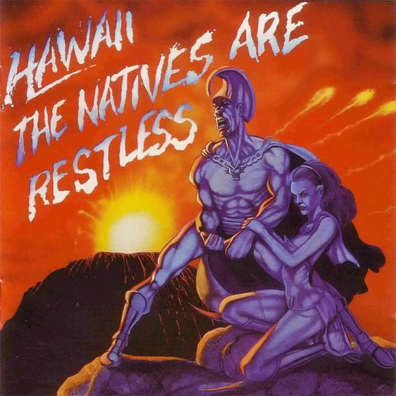 Hawaii - The Natives are Restless (2007 Reissue) (CD)
