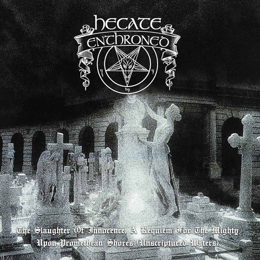 Hecate Enthroned - The Slaughter of Innocence, a Requiem for the Mighty / Upon Promeathean Shores (Unscriptured Waters) (2016 Reissue) (Digipak 2CD)