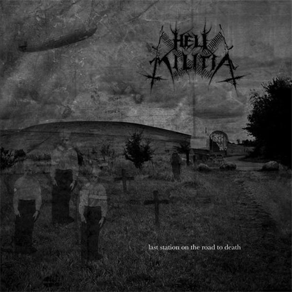 Hell Militia - Last Station on the Road to Death (Digipak CD)