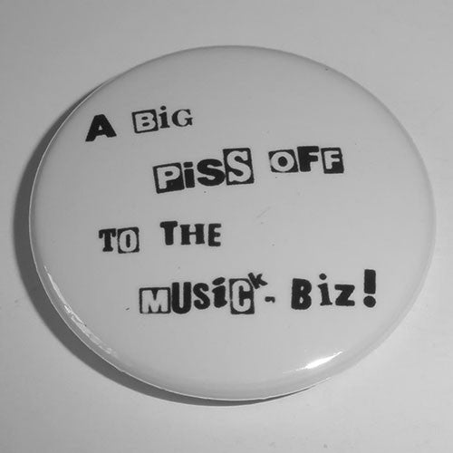 Honey Bane - A Big Piss Off to the Musick-Biz (Badge)