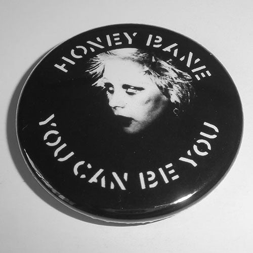 Honey Bane - You Can Be You (Badge)