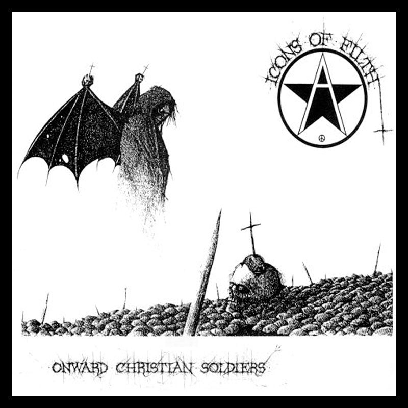 Icons of Filth - Onward Christian Soldiers (2006 Reissue) (Digipak CD)