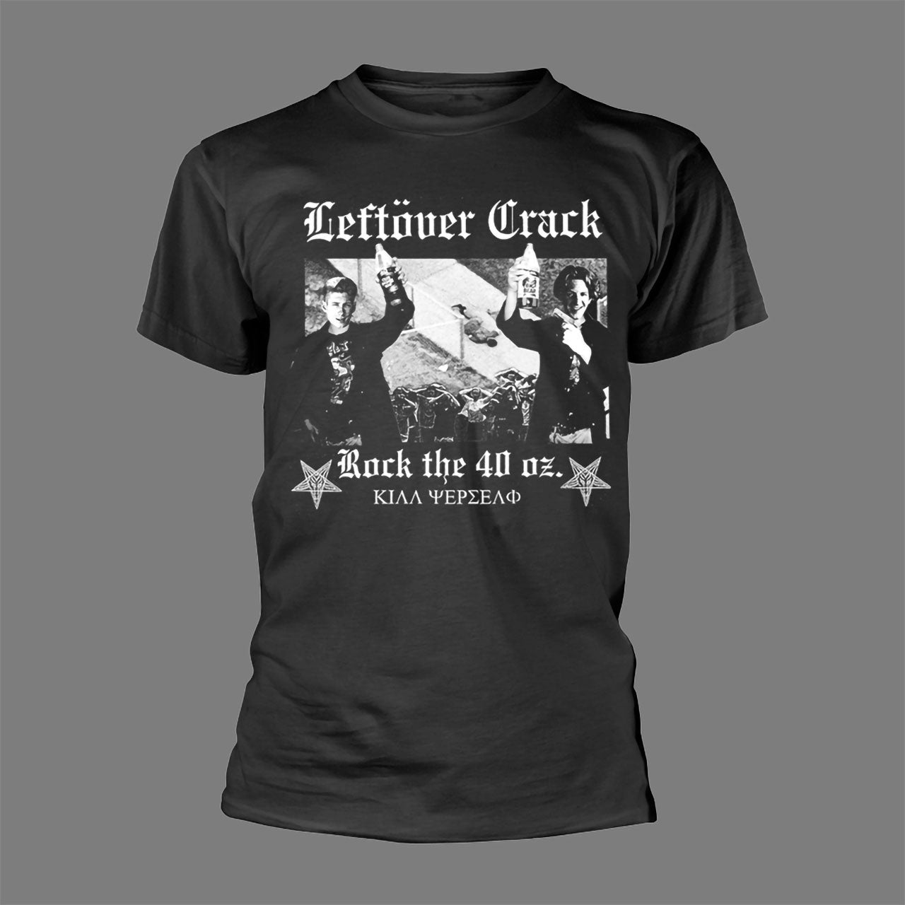 Leftover Crack - Rock the 40 oz (T-Shirt - Released: 26 February 2021)