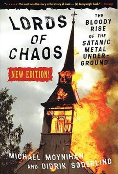 Lords of Chaos: The Bloody Rise of the Satanic Underground (New Edition) (Paperback Book)
