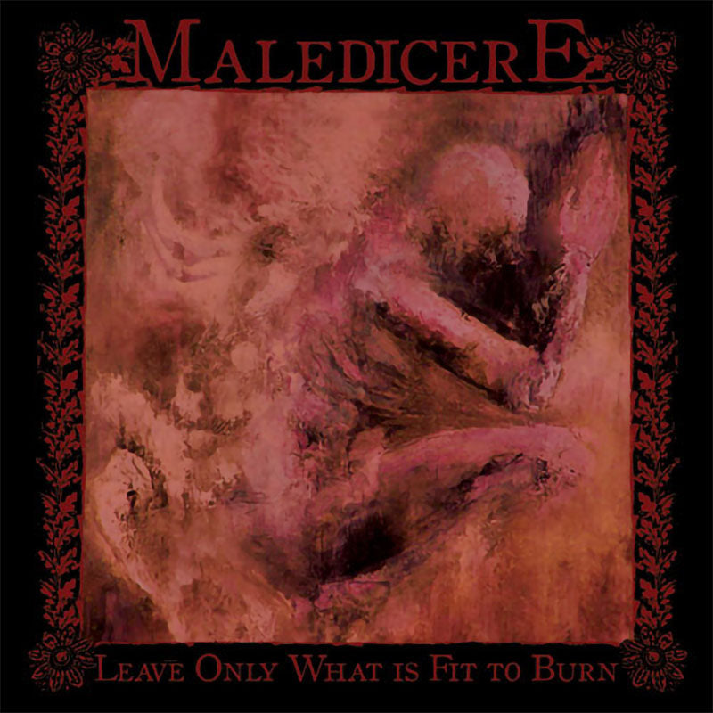 Maledicere - Leave Only What is Fit to Burn (CD)
