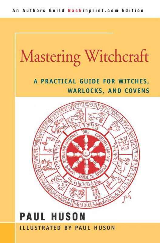 Mastering Witchcraft: A Practical Guide for Witches, Warlocks, and Covens (Paperback Book)