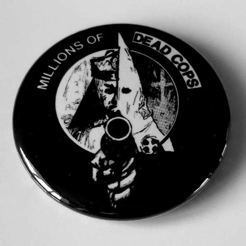 MDC - Millions of Dead Cops (Cop / Klan) (Black and White) (Badge)