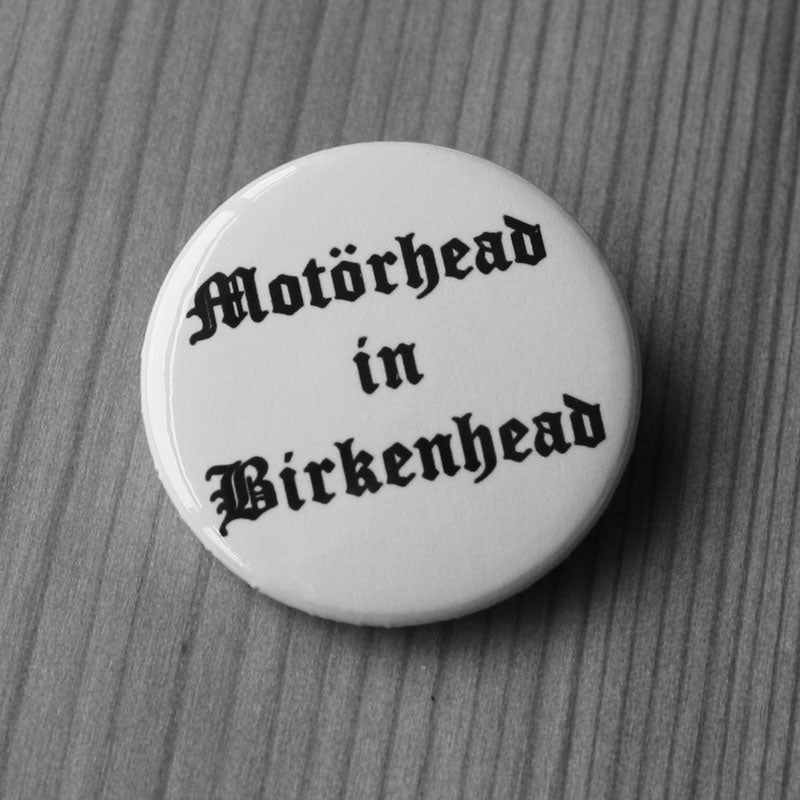 Motorhead - in Birkenhead (Badge)