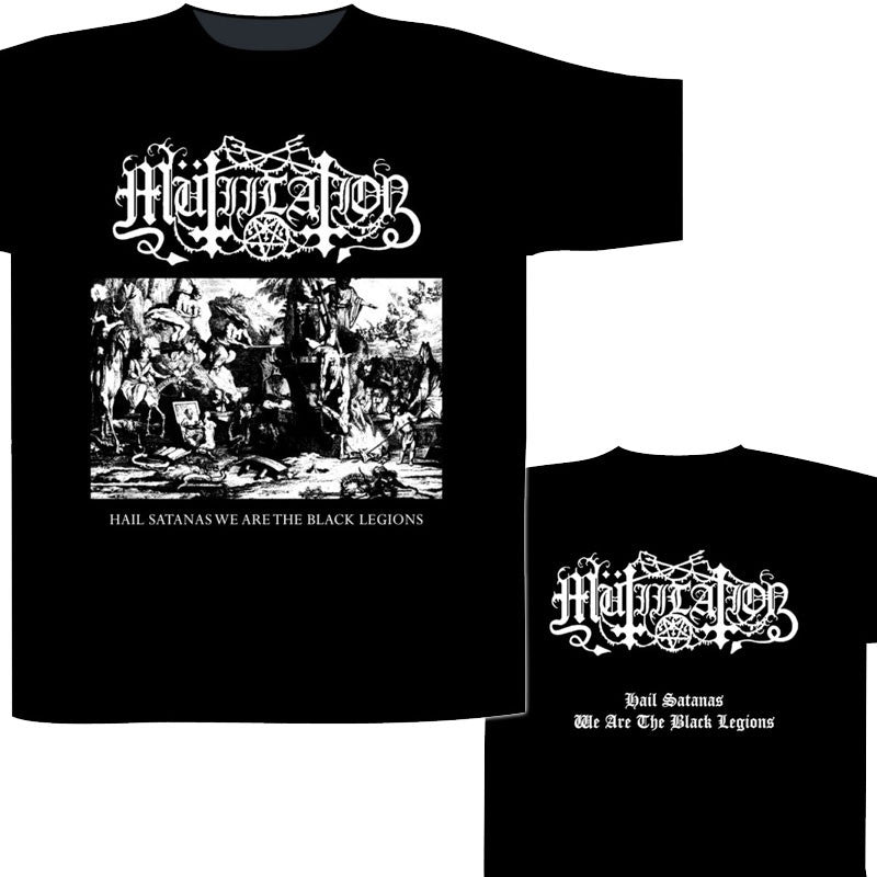 Mutiilation - Hail Satanas We are the Black Legions (T-Shirt)