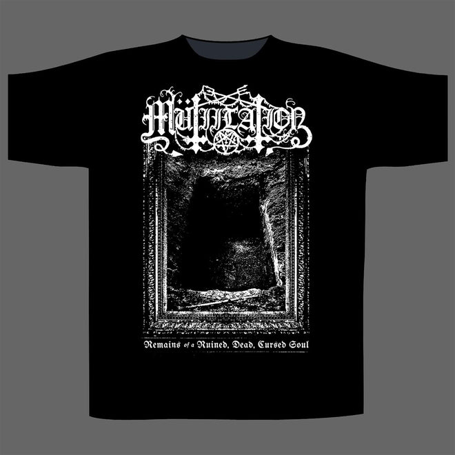 Mutiilation - Remains of a Ruined, Dead, Cursed Soul (T-Shirt)