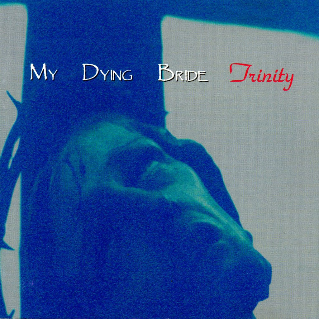 My Dying Bride - Trinity (2004 Reissue) (CD)