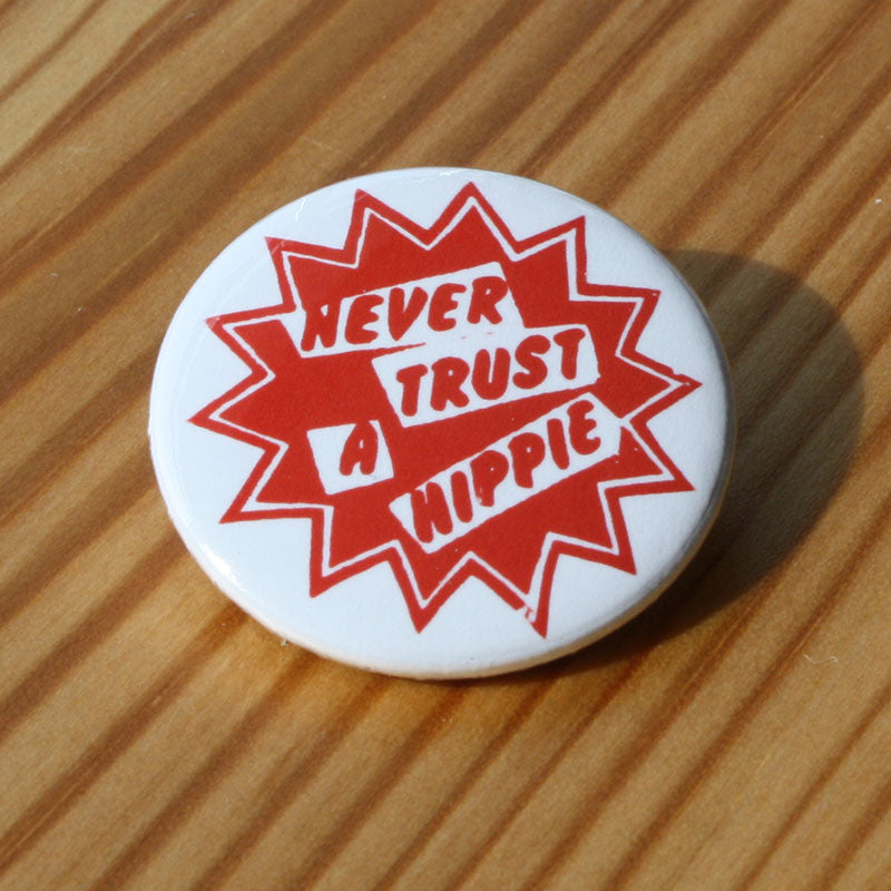 Never Trust a Hippie (Badge)