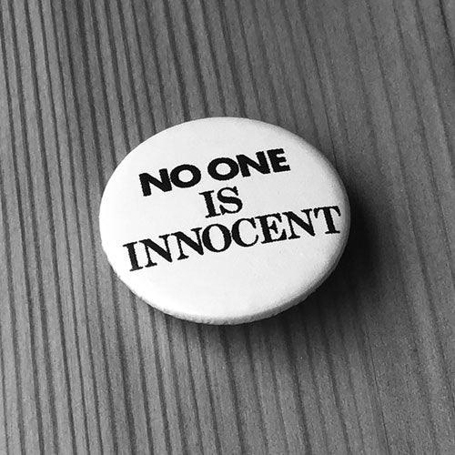 No One is Innocent (Badge)