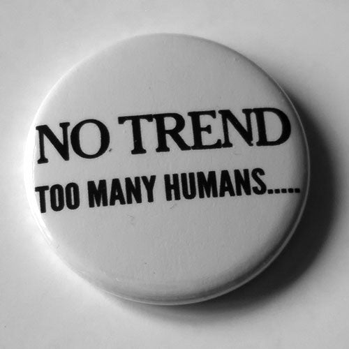 No Trend - Too Many Humans (Badge)