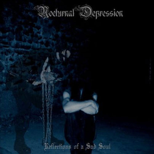 Nocturnal Depression - Reflections of a Sad Soul (CD)