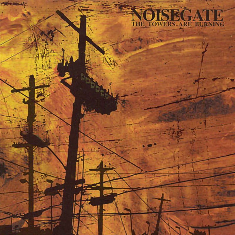 Noisegate - The Towers are Burning (CD)