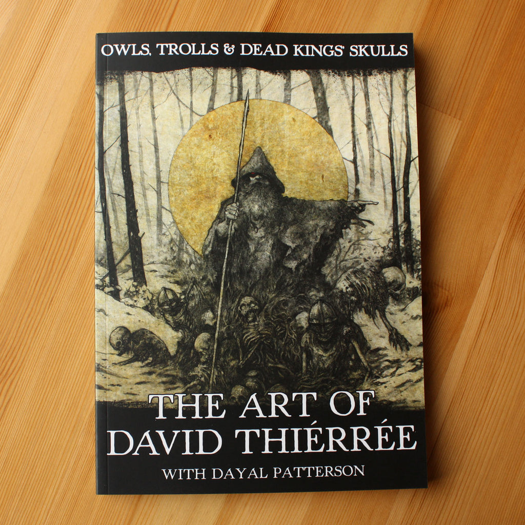 Owls, Trolls & Dead King's Skulls: The Art of David Thierree (Paperback Book)