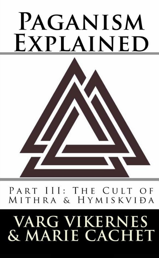 Paganism Explained: Part III: The Cult of Mithra & Hymiskvida (Paperback Book)
