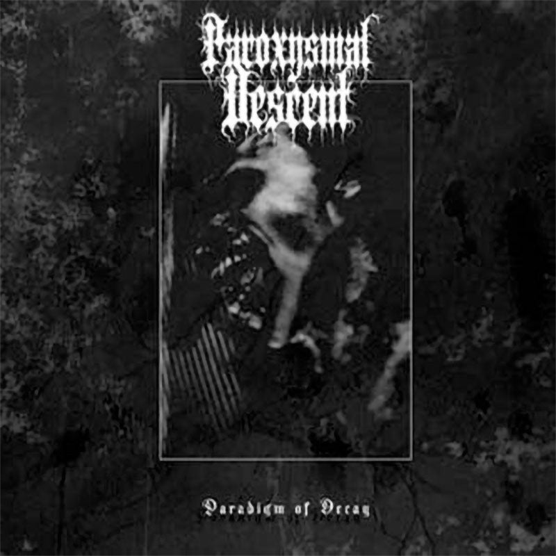 Paroxysmal Descent - Paradigm of Decay (CD)