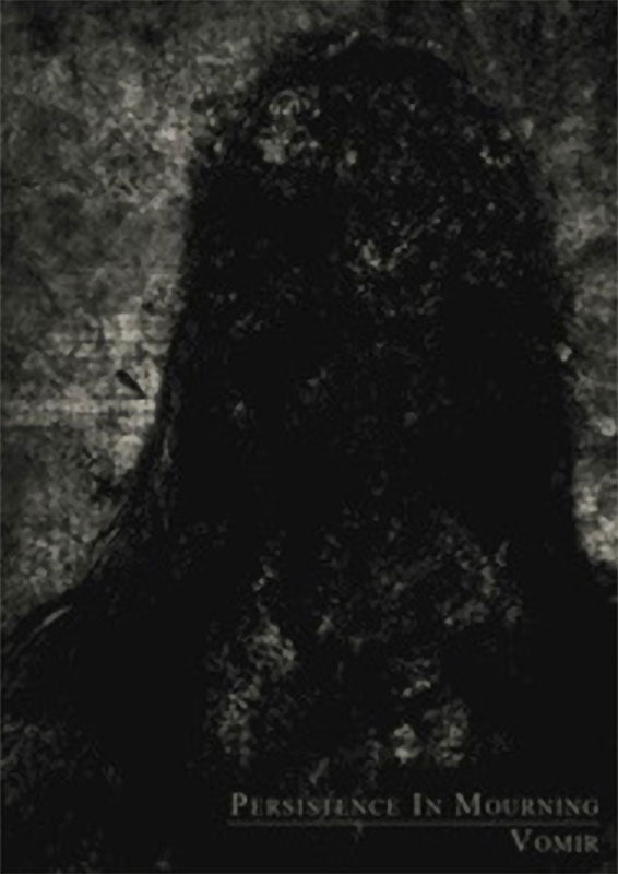 Persistence in Mourning / Vomir - Split (Cassette)