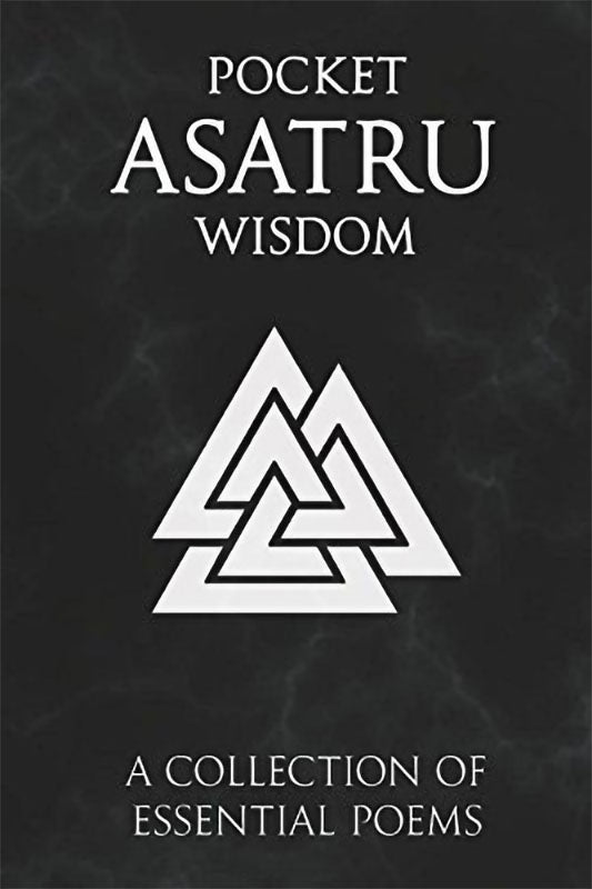 Pocket Asatru Wisdom: A Collection of Essential Poems (Paperback Book)