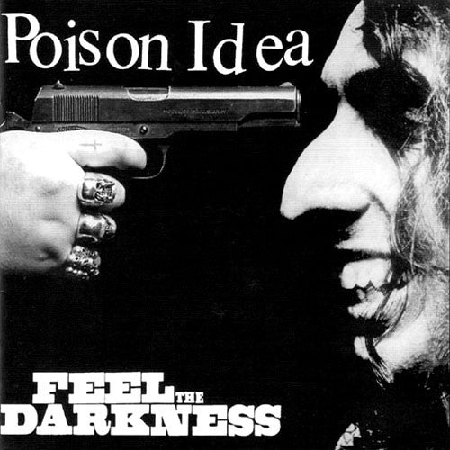 Poison Idea - Feel the Darkness (CD)