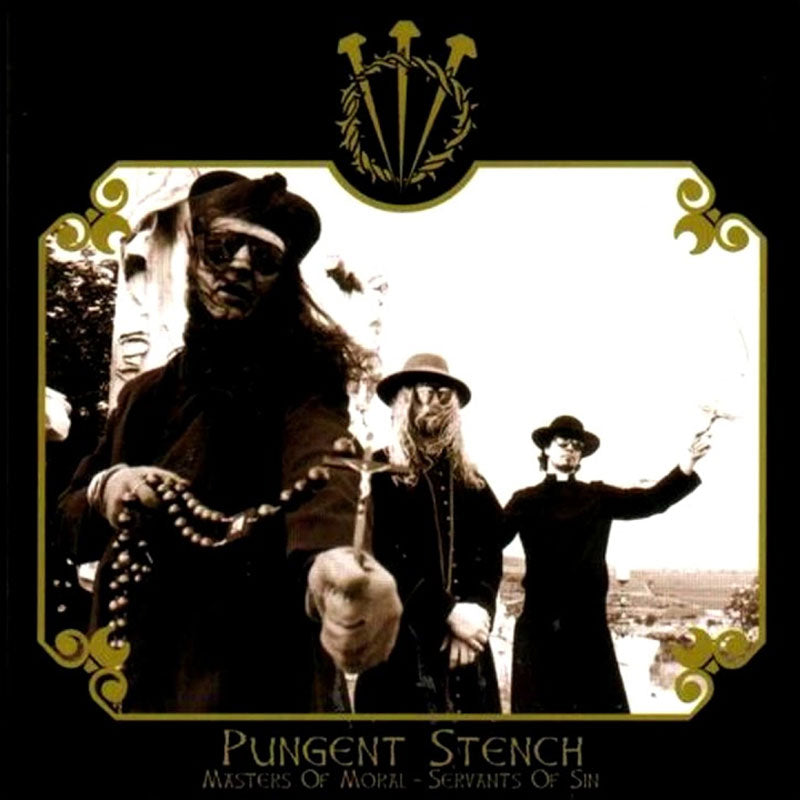 Pungent Stench - Masters of Moral, Servants of Sin (2019 Reissue) (Digipak CD)