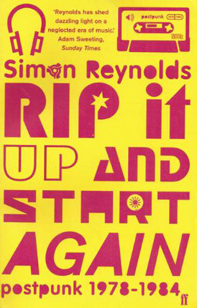 Rip it Up and Start Again: Post-Punk 1978-1984 (Paperback Book)