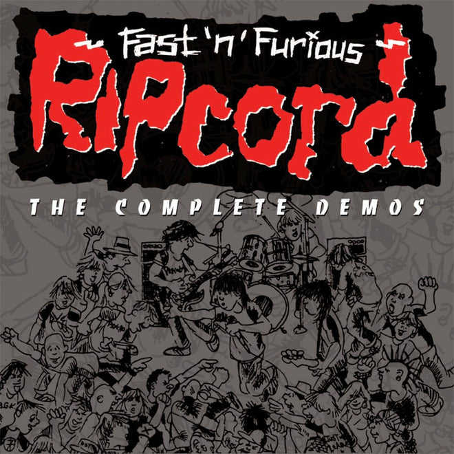 Ripcord - Fast 'n' Furious: The Complete Demos (CD)