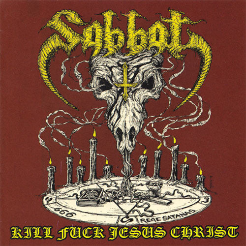 Sabbat - Kill Fuck Jesus Christ (2016 Reissue) (CD)