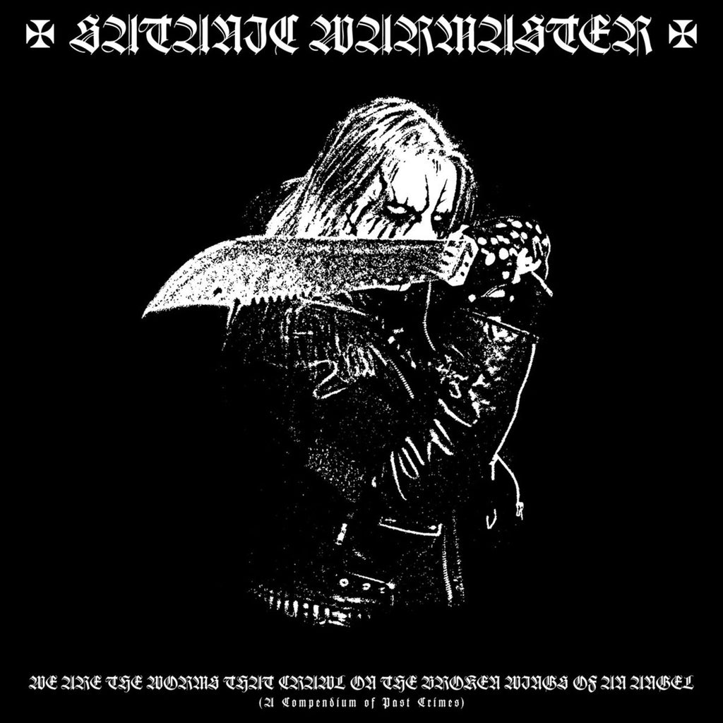 Satanic Warmaster - We are the Worms that Crawl on the Broken Wings of an Angel (A Compendium of Past Crimes) (CD)