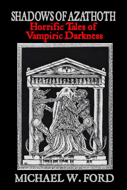 Shadows of Azathoth: Horrific Tales of Vampiric Darkness (Paperback Book)