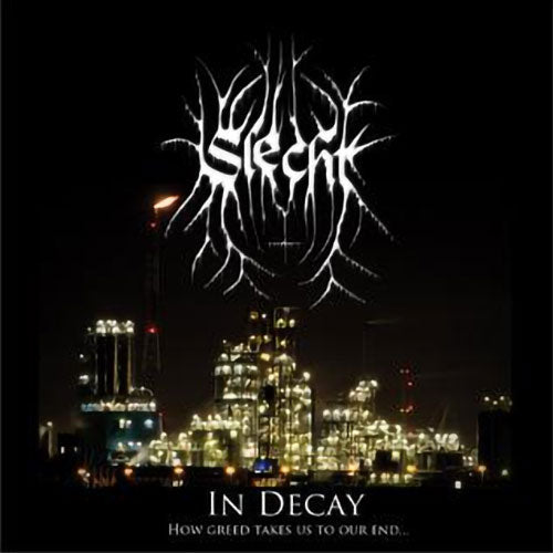 Slecht - In Decay... How Greed Takes Us to Our End (CD)