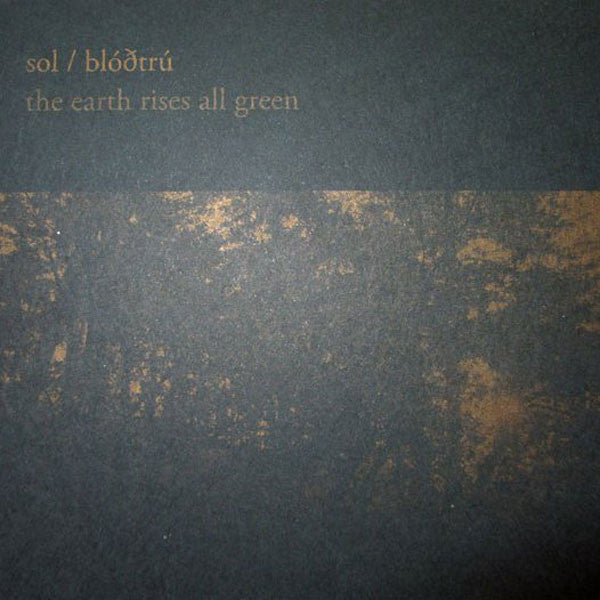Sol / Blodtru - The Earth Rises All Green (CD)