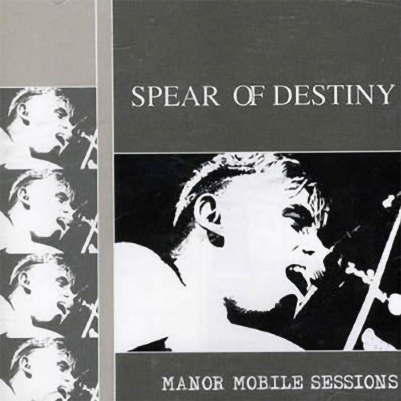 Spear of Destiny - Manor Mobile Sessions (CD)