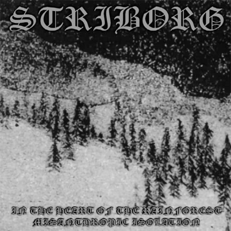 Striborg - In the Heart of the Rainforest / Misanthropic Isolation (2008 Reissue) (CD)