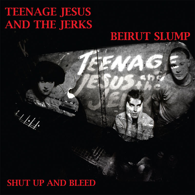 Teenage Jesus and the Jerks / Beirut Slump - Shut Up and Bleed (CD)