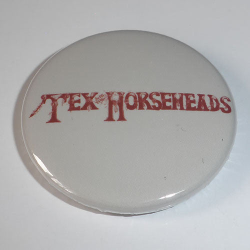 Tex and the Horseheads - Red Logo (Badge)