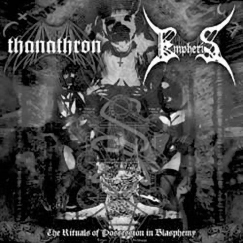 Thanathron / Empheris - The Rituals of Possession in Blasphemy (CD)