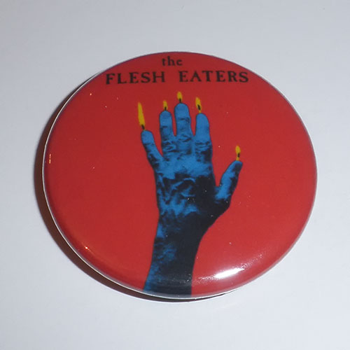 The Flesh Eaters - A Minute to Pray, a Second to Die (Badge)